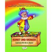 Kunst Und Werken - Lehrbuch fur IV. Klasse. Manual Arte vizuale si abilitati practice pentru clasa a IV-a semestrul I si semestrul al II-lea in limba germana