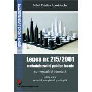 Legea nr. 215/2001 a administratiei publice locale comentata si adnotata - Mihai Cristian Apostolache