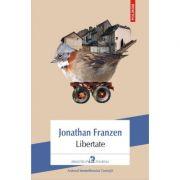 Libertate - Jonathan Franzen. Traducere din limba engleza de Daniela Rogobete