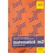 Matematica M2 pentru examenul de Bacalaureat 2019 (Filierea teoretica, profilul real, specializarea stiinte ale naturii, filiera tehnologica, toate profilurile) - Marian Andronache
