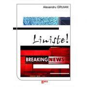 Liniste! BREAKING NEWS - Alexandru Gruian