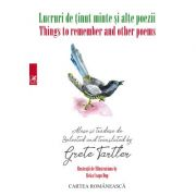 Lucruri de tinut minte si alte poeme-Things to remember and other poems (Carte bilingva pentru copii) - Grete Tartler