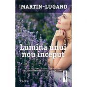 Lumina unui nou inceput - Agnes Martin-Lugand