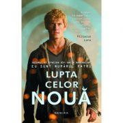 Lupta celor noua (paperback) - Pittacus Lore