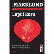 Lupul Rosu - Liza Marklund. Roman din Seria Annika Bengtzon