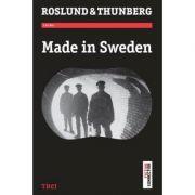 Made in Sweden - Anders Roslund. Traducere de Ciprian Siulea