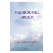 Majordomul Broom - Sebastian Ciortea