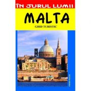Malta. Ghid turistic - Mihaela Victoria Munteanu