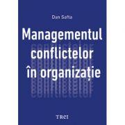 Managementul conflictelor in organizatie - Dan Safta.
