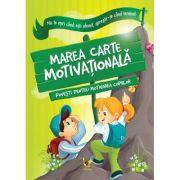 Marea carte motivationala. Povesti pentru motivarea copiilor