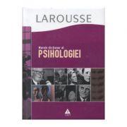 Marele dictionar al psihologiei - Larousse. Traducere de Aliza Ardeleanu