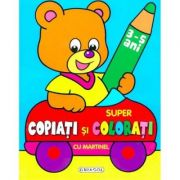 Super copiati si colorati cu Martinel - 3-5 ani