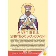 Martiriul Sfintilor Brancoveni. Editie ingrijita de LS Desartovici