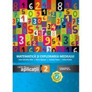 Matematica si explorarea mediului, caiet de aplicatii pentru clasa a II-a, Editia 2018 - Anca Veronica Taut