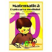 Matematica si explorarea mediului. Clasa pregatitoare - Florentina Cismaru