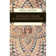Matematica zeilor si algoritmii oamenilor - Paolo Zellini