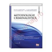 Metodologie criminalistica. Investigarea criminalitatii economice in domeniul alimentatiei publice si turismului. Volumul 2
