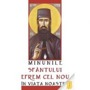 Minunile Sfantului Efrem cel Nou in viata noastra. Traducere: Olga Bersan