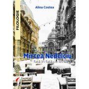 Mircea Nedelciu fata in fata cu lectorul - Alina Costea