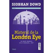 Misterul de la London Eye - Siobhan Dowd. Traducere de Luminita Gavrila
