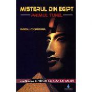 Misterul din Egipt. Primul tunel, continuare la Viitor cu cap de mort - Radu Cinamar