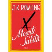 Moarte subita - J. K. Rowling. Traducere de Constantin Dumitru-Palcus