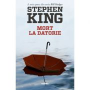 Mort la datorie (Seria Bill Hodges, partea a III-a) - Stephen King