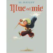 Muc cel mic - Wilhelm Hauff. Ilustratii de Marcela Cordescu
