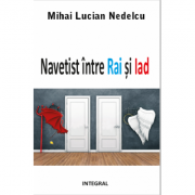 Navetist intre Rai si Iad - Mihai Lucian Nedelcu
