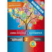 Ne pregatim de evaluare clasa a II-a. Limba romana. Matematica, caiet de aplicatii pentru clasa a II-a. Te orienteaza spre performanta!