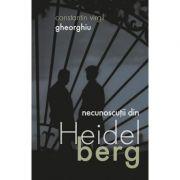 Necunoscutii din Heidelberg- Constantin Virgil Gheorghiu