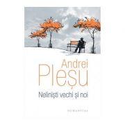 Nelinisti vechi si noi - Andrei Plesu