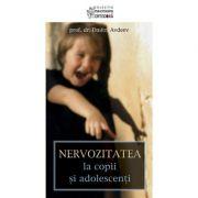 Nervozitatea la copii si adolescenti. Editia a treia, revizuita si adaugita - prof. dr. Dmitri Avdeev