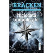 Niciodata induplecate - Alexandra Bracken. Al doilea volum al trilogiei Minti primejdioase