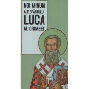 Noi minuni ale Sfantului Luca al Crimeei. Traducere de Gheorghita Ciocioi