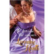 O datorie de onoare - Lorraine Heath