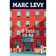 O fata ca ea - Marc Levy. Traducere de Ela Negreanu