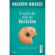 O suta de zile de fericire - Fausto Brizzi. Traducere de Oana Salisteanu