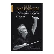O viata in slujba muzicii - Daniel Barenboim