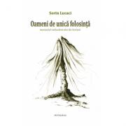 Oameni de unica folosinta - Sorin Lucaci