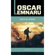 Omul si umbra - Oscar Lemnaru