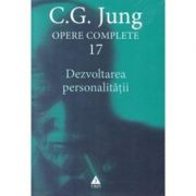 Opere Complete. Volumul 17, Dezvoltarea personalitatii - C. G. Jung