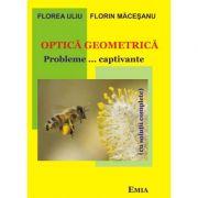Optica geometrica. Probleme…captivante cu solutii complete - Florea Uliu