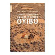Oyibo. 2 oameni, 1 motocicleta, 14 luni in Africa - Ana Hogas, Ionut Florea