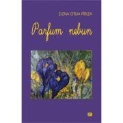 Parfum nebun - Elena Otilia