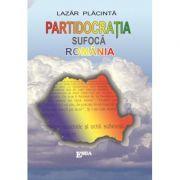Partidocratia sufoca Romania - Lazar Placinta