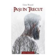 Pasi in trecut - Lina Moaca