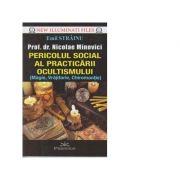 Pericolul social al practicarii ocultismului (Magie, Vrajitorie, Chiromantie) - Emil Strainu