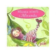 PIXI. Micuta nimfa Miranda - Uschi Flacke