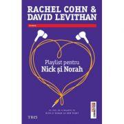 Playlist pentru Nick si Norah - David Levithan. Traducere de Bogdan Perdivara